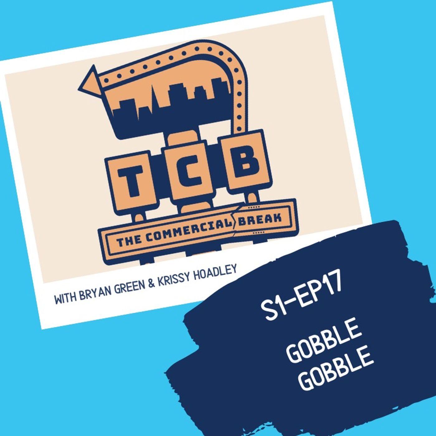 S1-EP17: Gobble Gobble