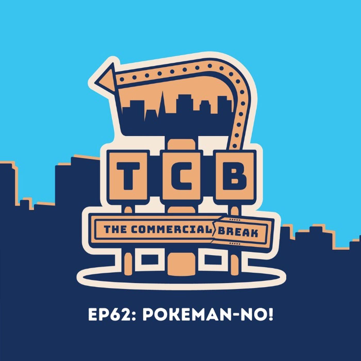 EP62: Pokeman-NO!