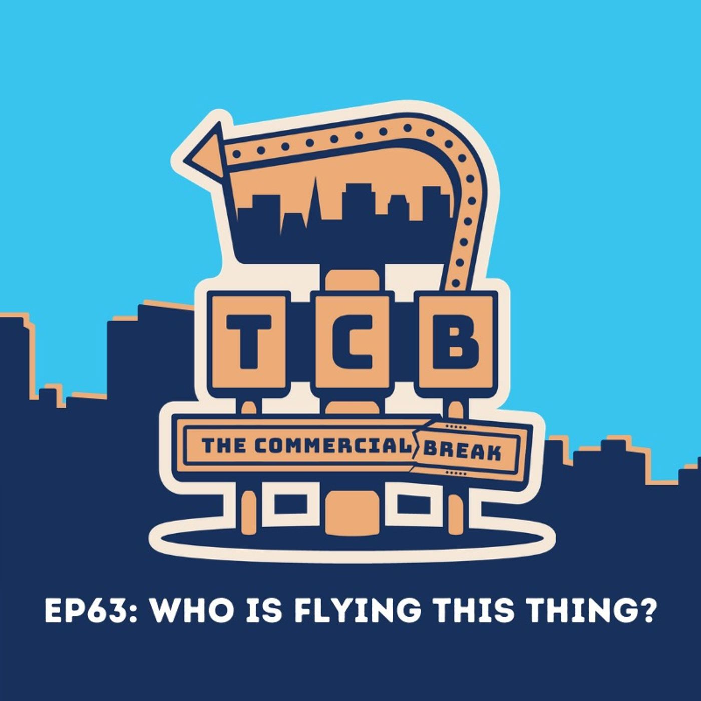 EP63: WHO Is Flying This Thing?!