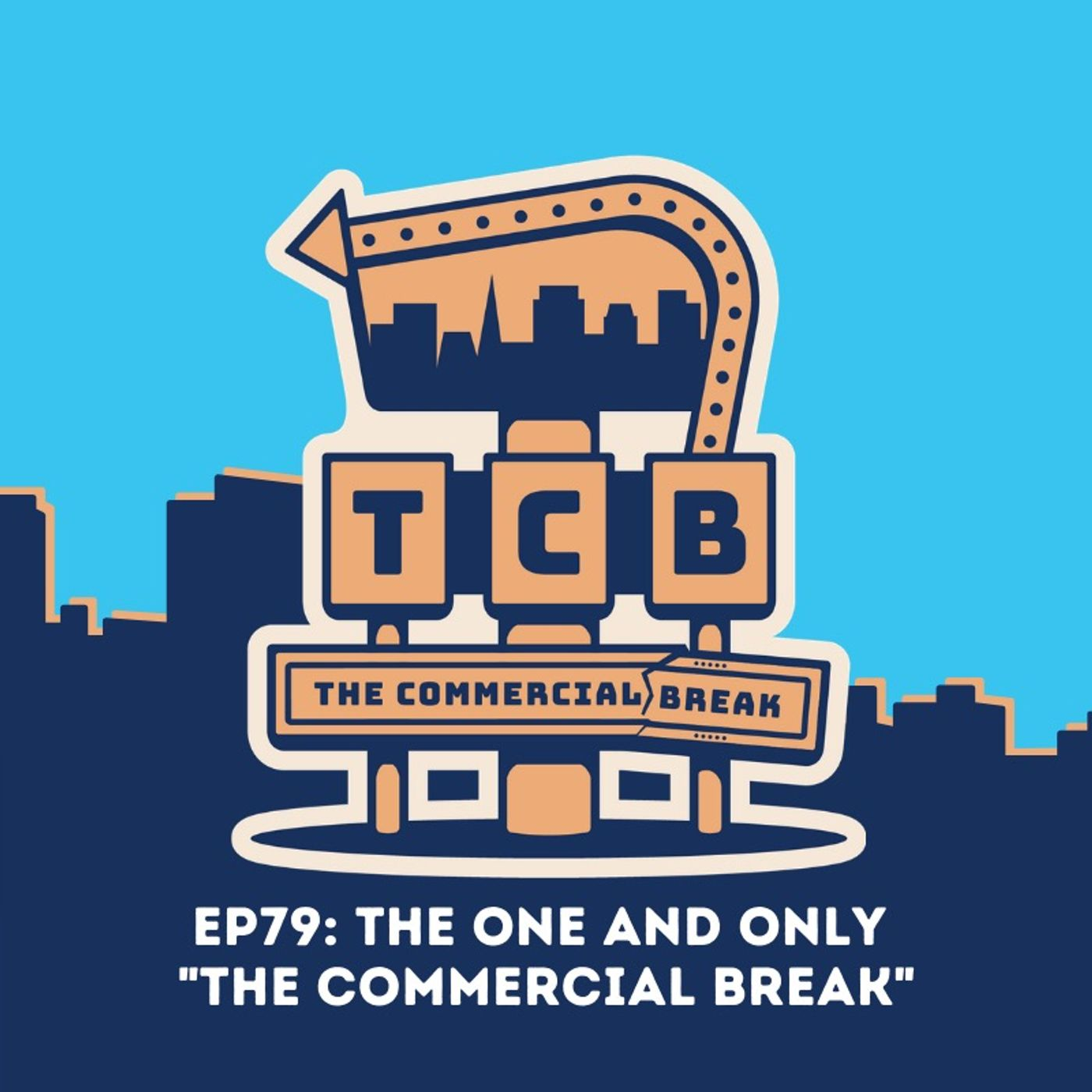 """EP79: The One and Only """"The Commercial Break"""""""
