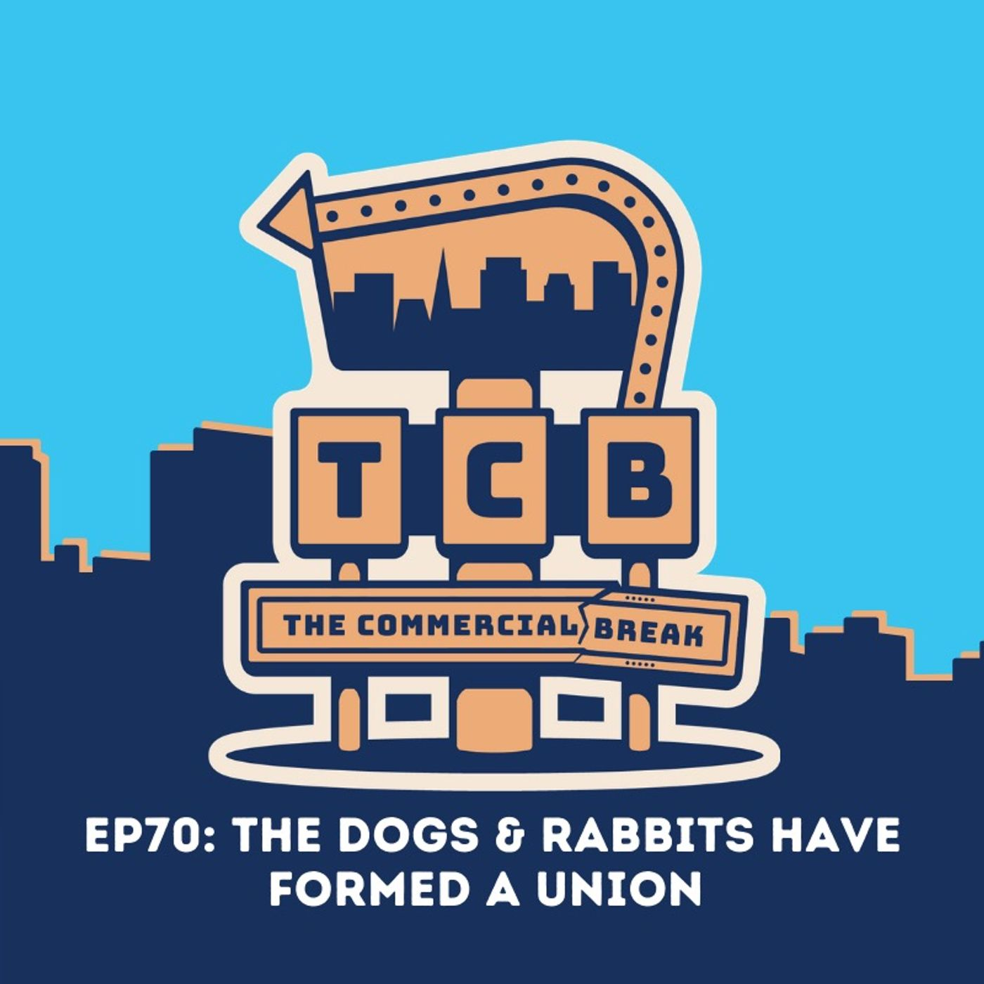 EP70: The Dogs & Rabbits Have Formed A Union!