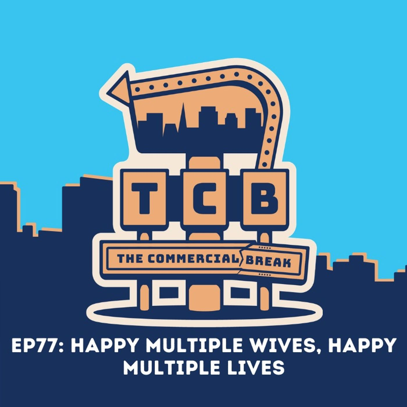 EP77: Happy Multiple Wives, Happy Multiple Lives!
