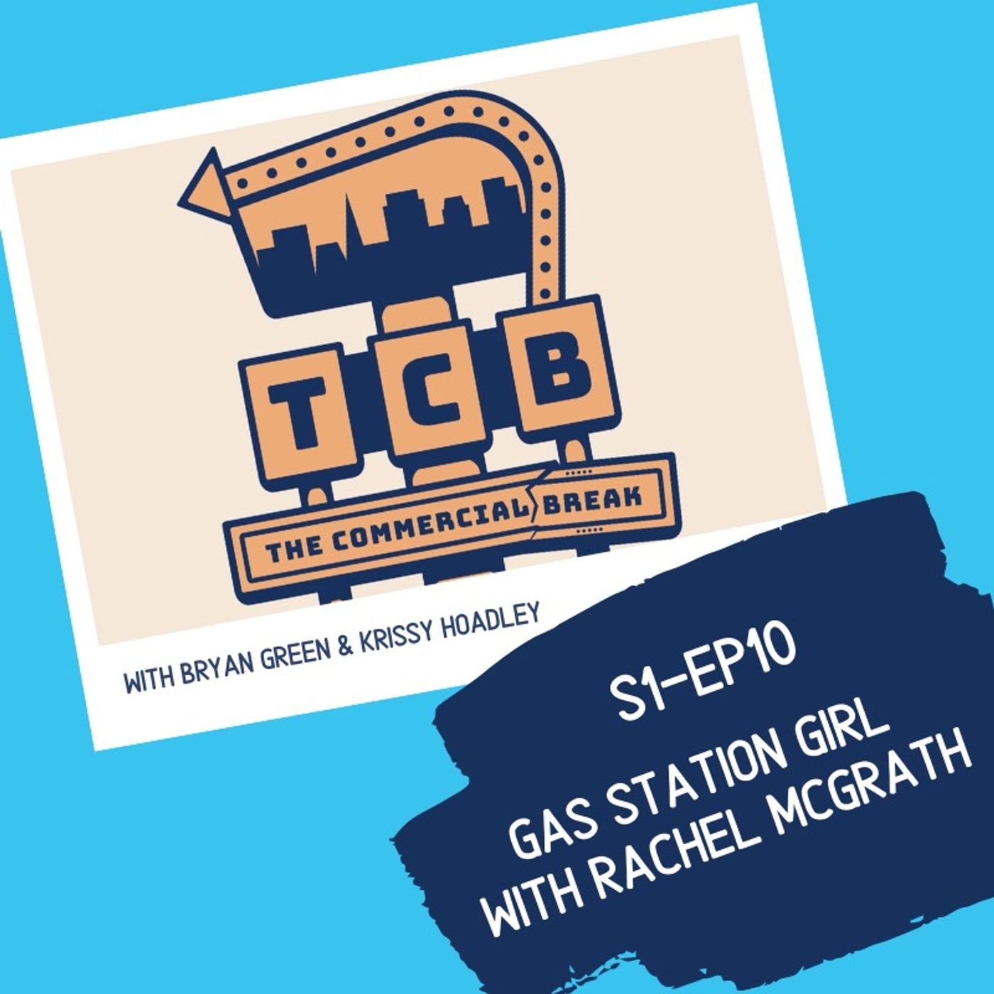 S1-EP10: Gas Station Girl With Rachel Mcgrath