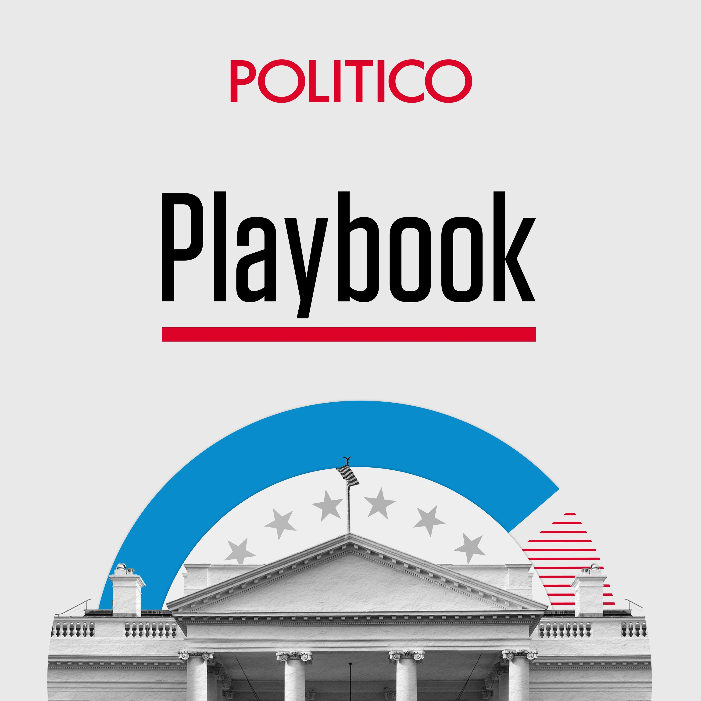POLITICO Playbook Daily Briefing