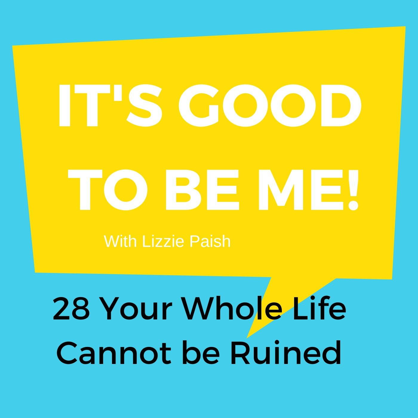 Your Whole Life Cannot be Ruined