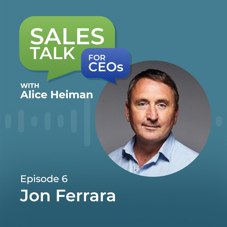 Strong Contributors to Sales Success with Jon Ferrara