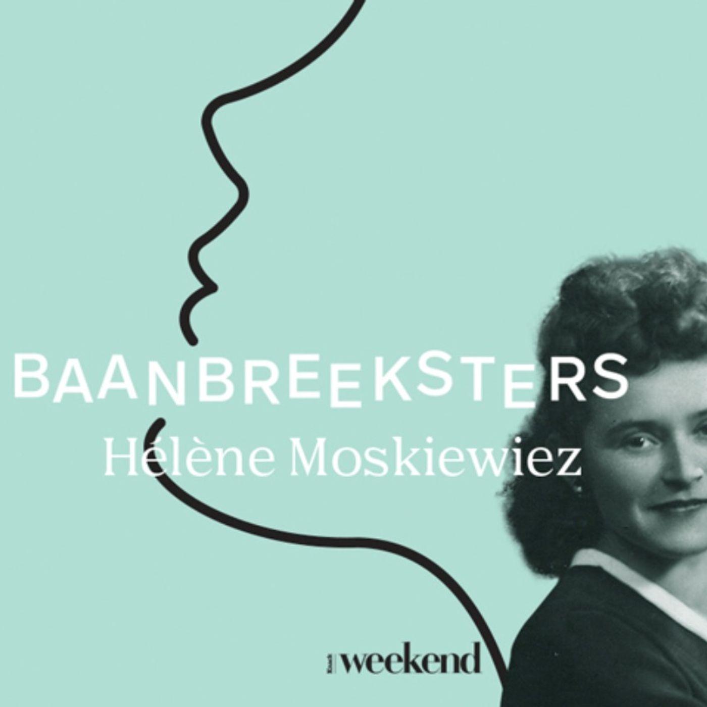 #7 Hélène Moszkiewiez: de vrouw die tijdens de Tweede Wereldoorlog heel wat levens wist te redden