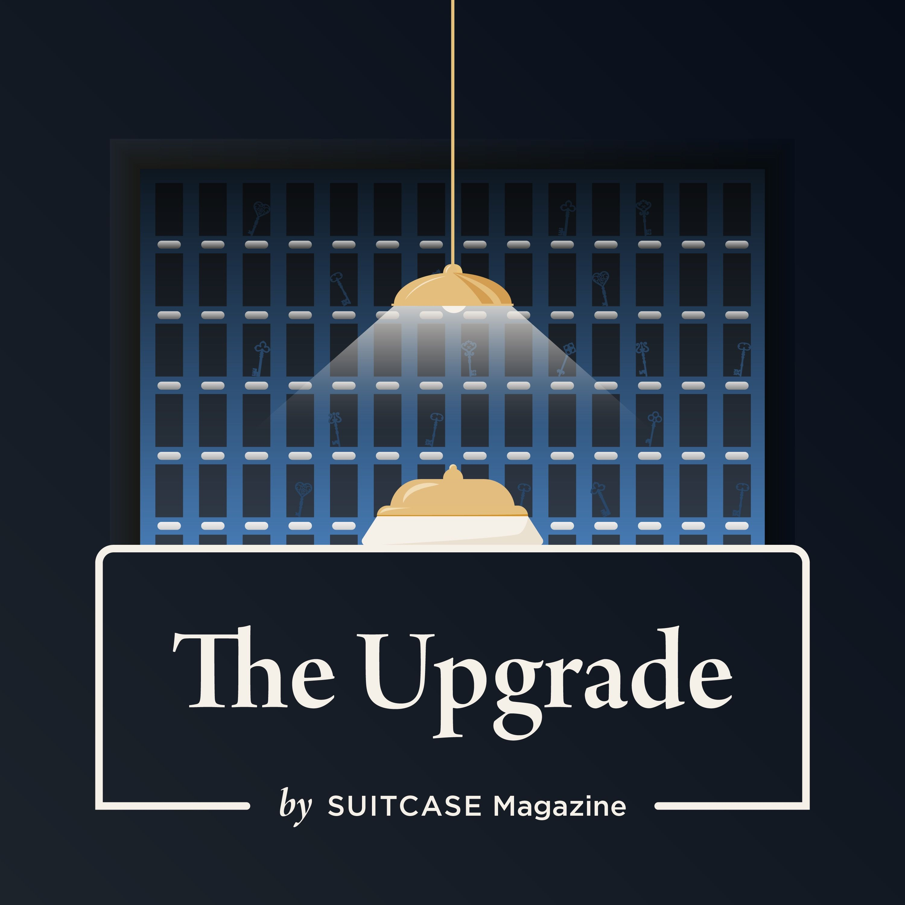 The Upgrade by SUITCASE Magazine
