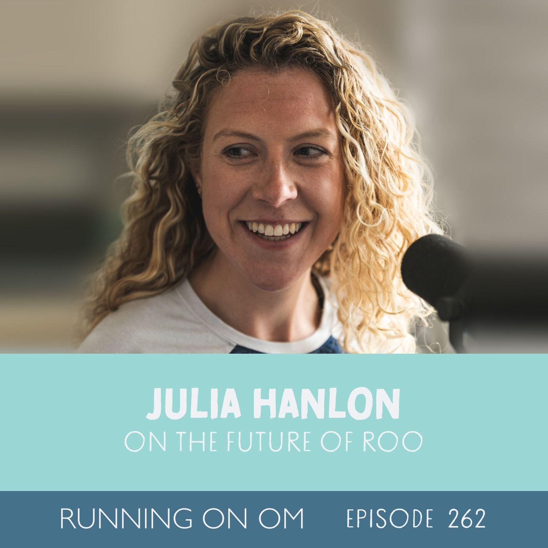 Julia Hanlon on The Future of ROO
