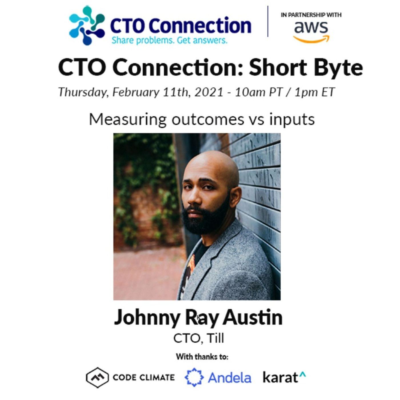 Short Byte: Johnny Ray Austin Measuring outcomes vs. inputs