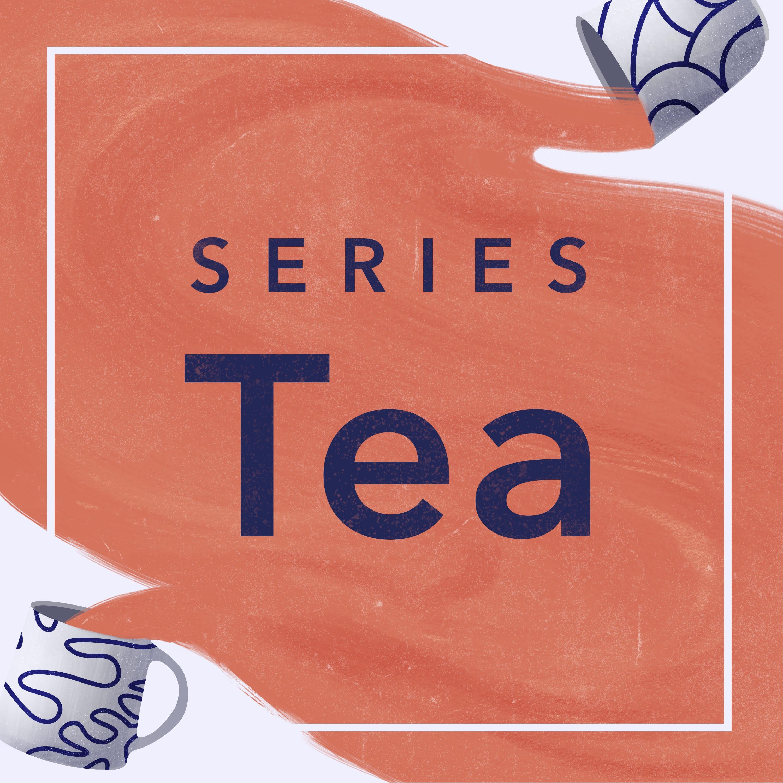 Series Tea