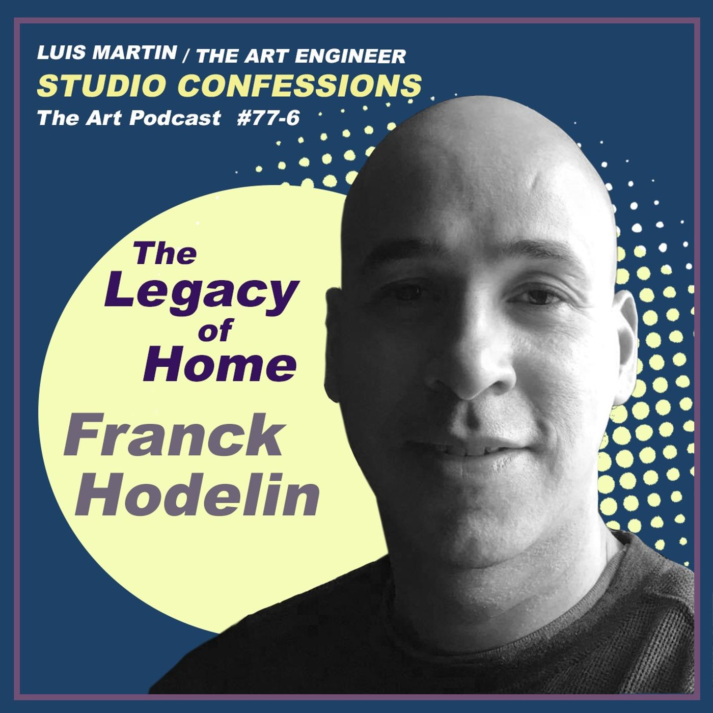 Franck Hodelin: The Legacy of Home