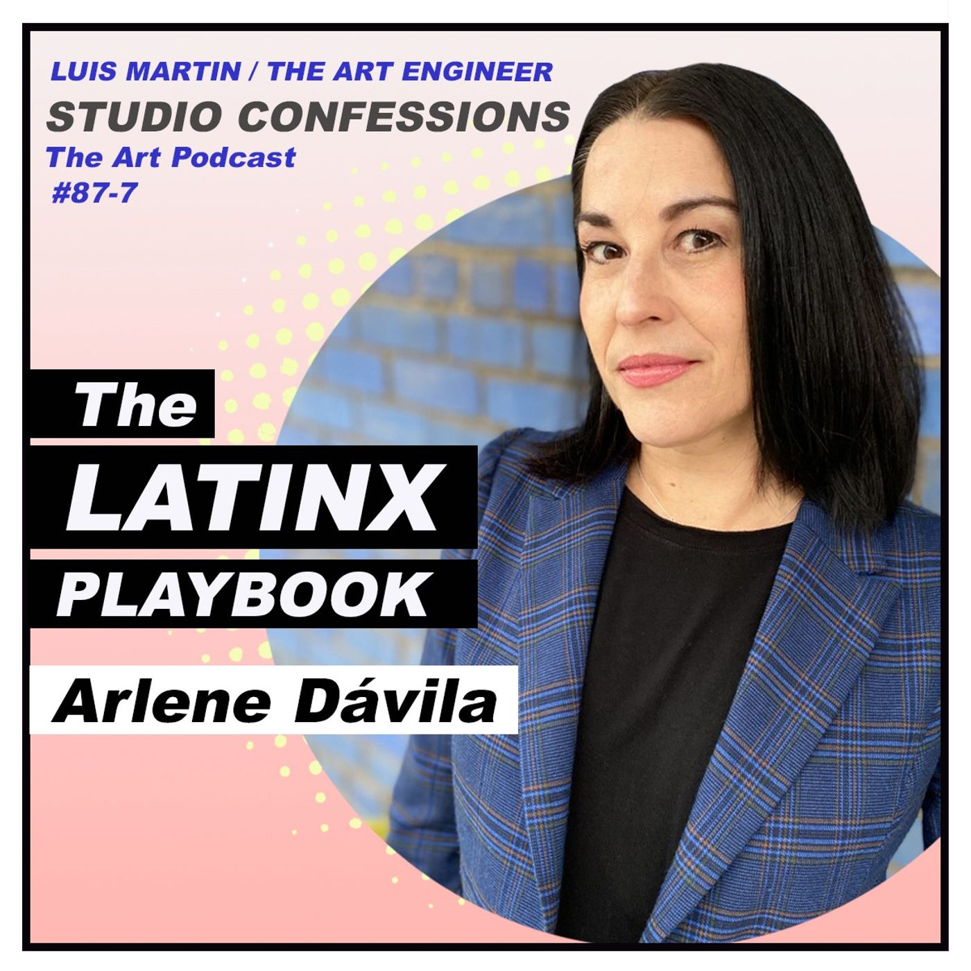 Arlene Dávila: The Latinx Playbook
