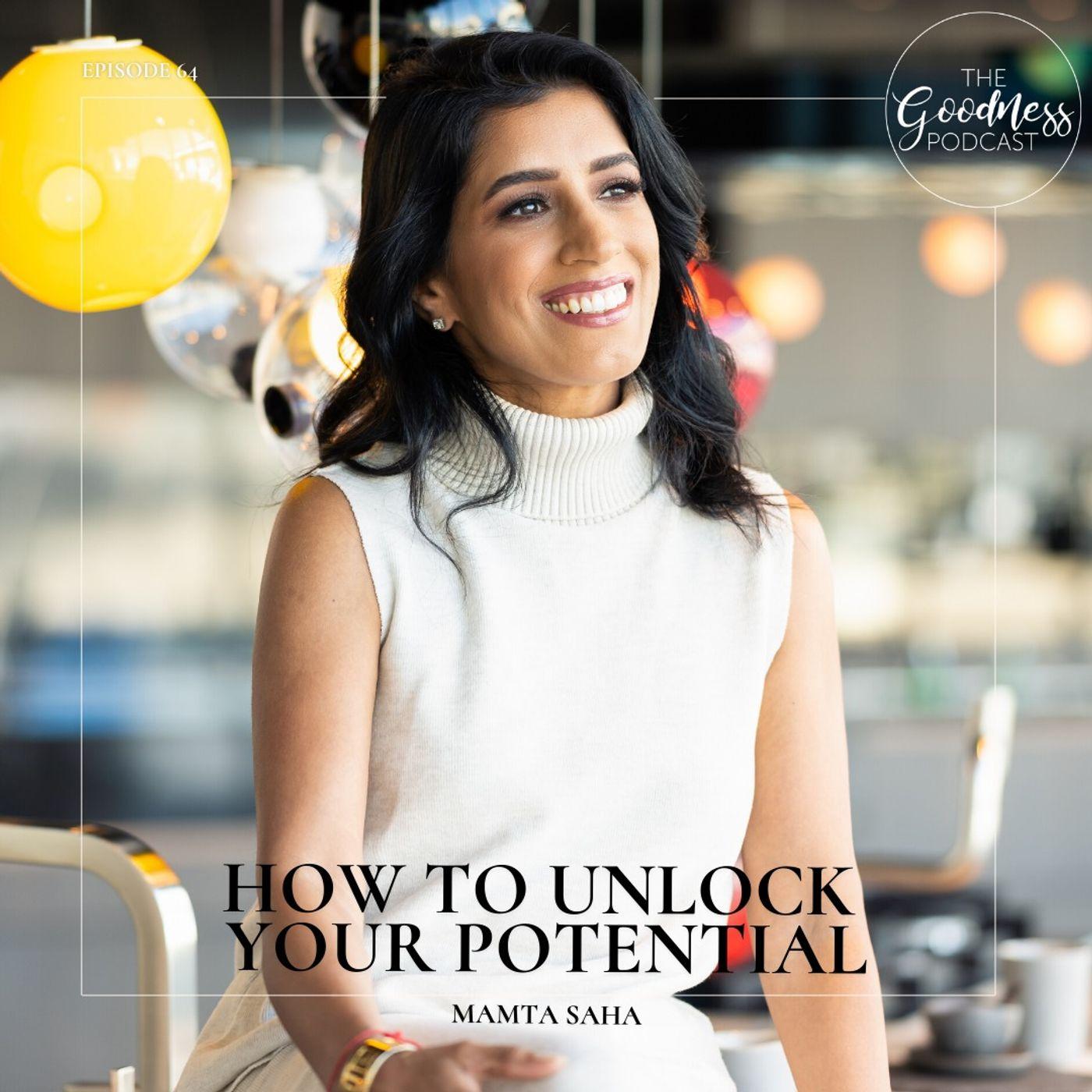 Mamta Saha: How to Unlock Your Potential