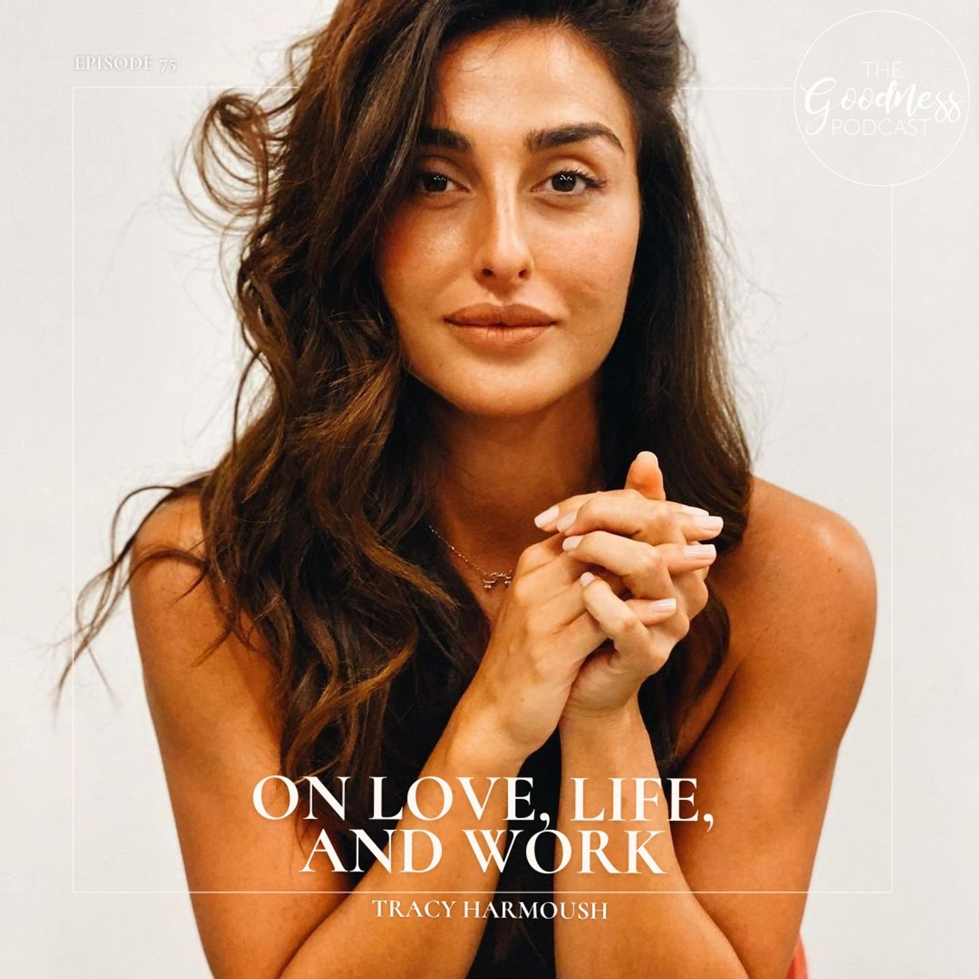 Tracy Harmoush: On Love, Life, and Work