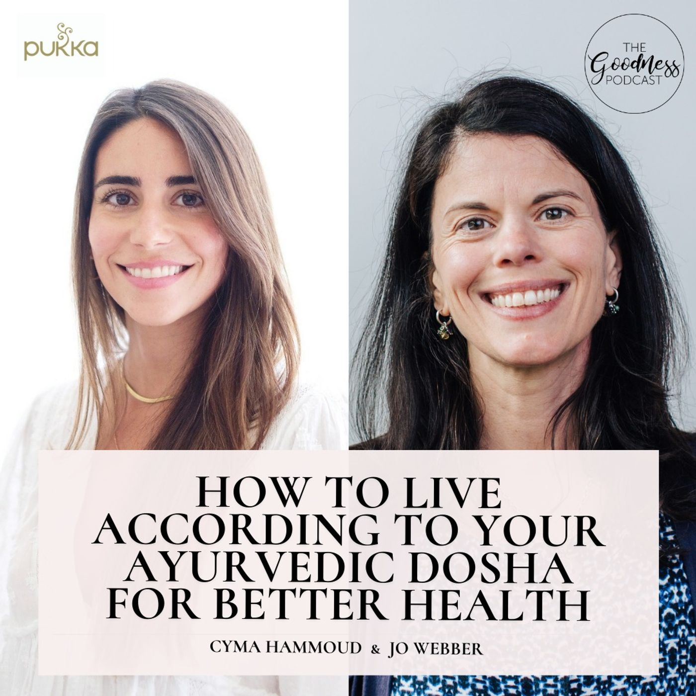 Cyma Hammoud & Jo Webber: How to Live According to Your Ayurvedic Dosha for Better Health