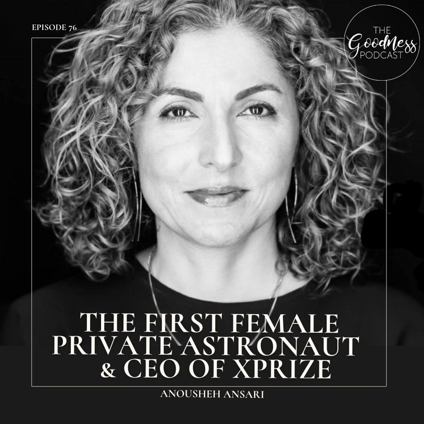Anousheh Ansari: The First Female Private Astronaut and CEO of XPRIZE