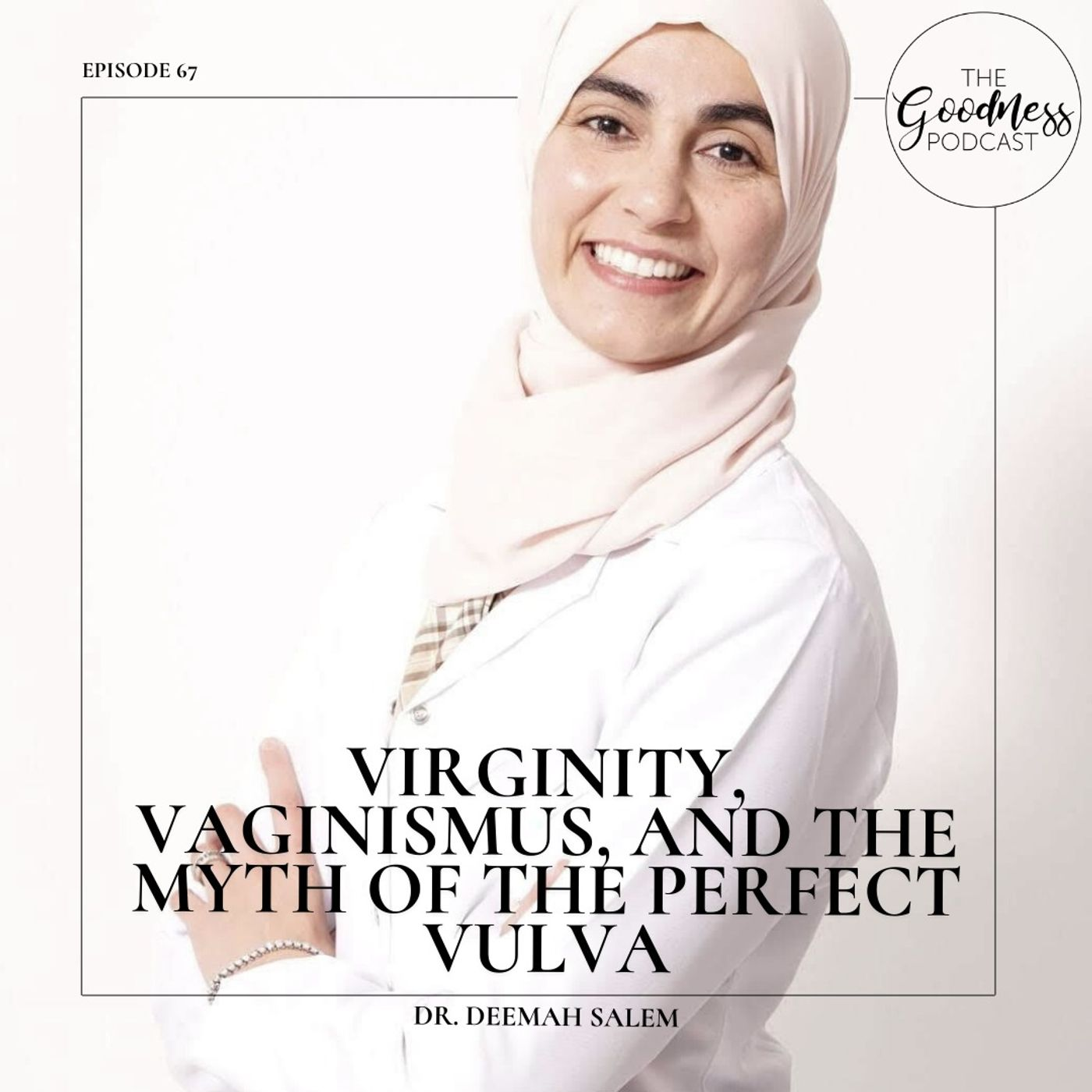 Dr. Deemah Salem: Virginity, Vaginismus, and the Myth of the Perfect Vulva