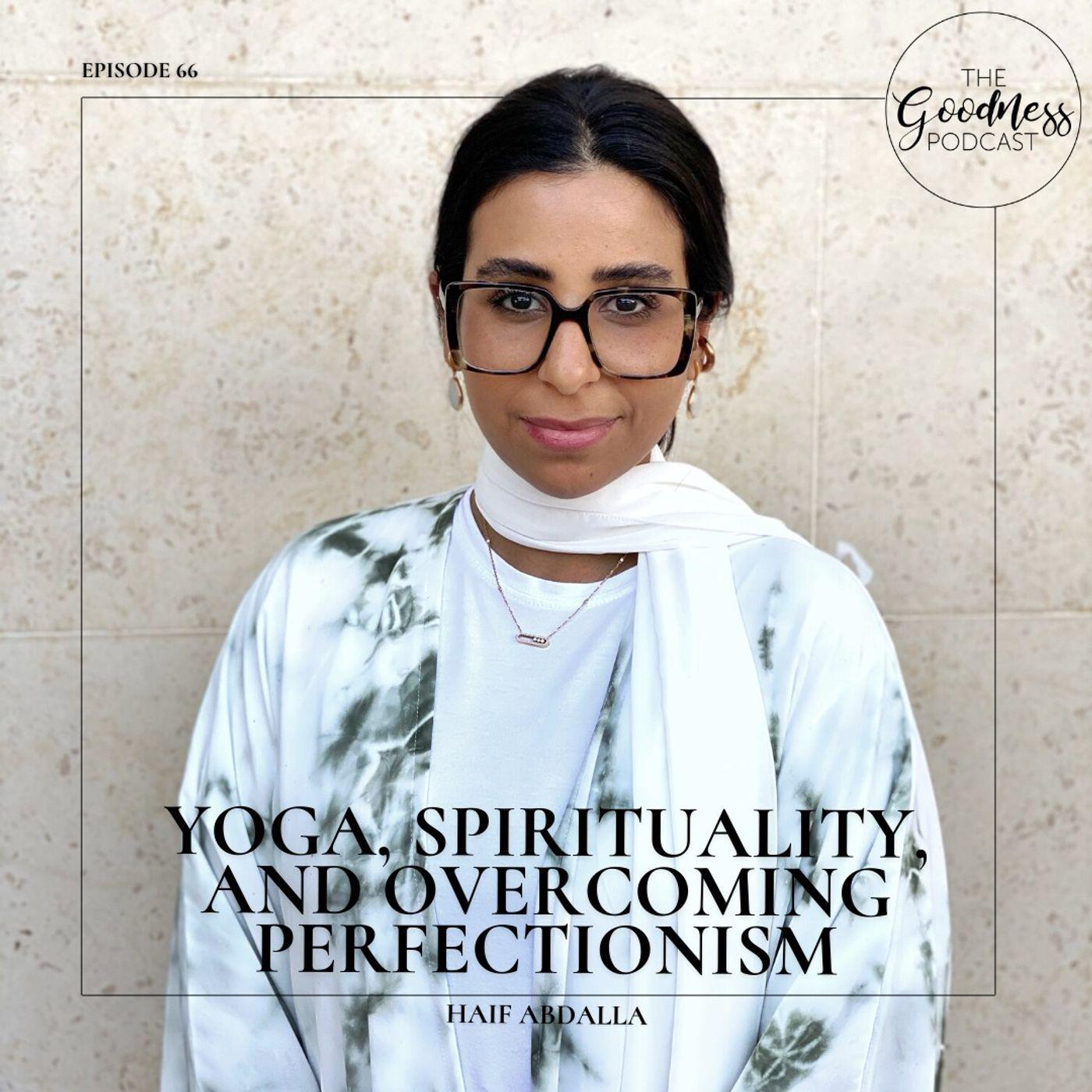 Haif Abdalla: Yoga, Spirituality, and Overcoming Perfectionism
