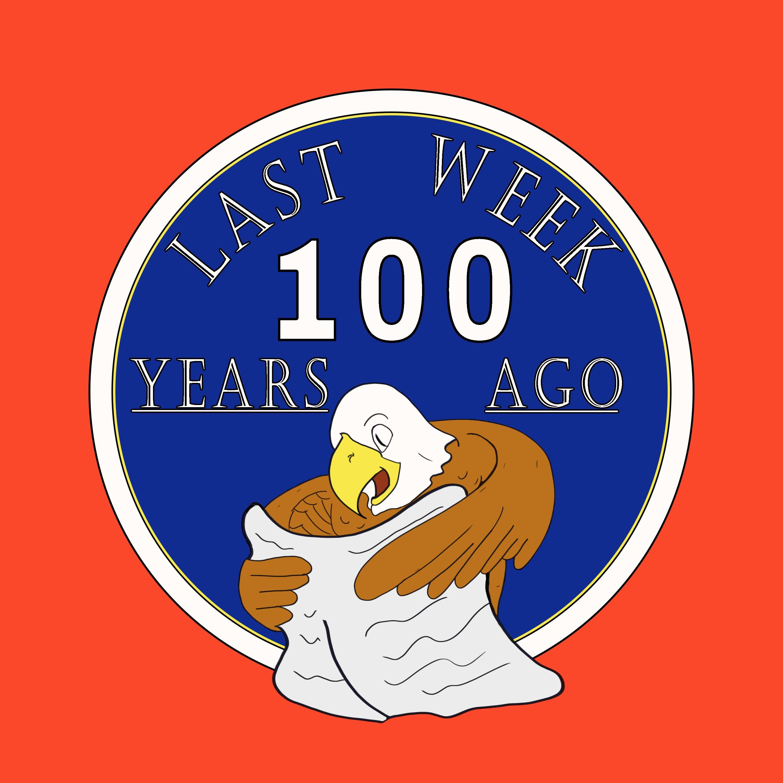Last Week 100 Years Ago