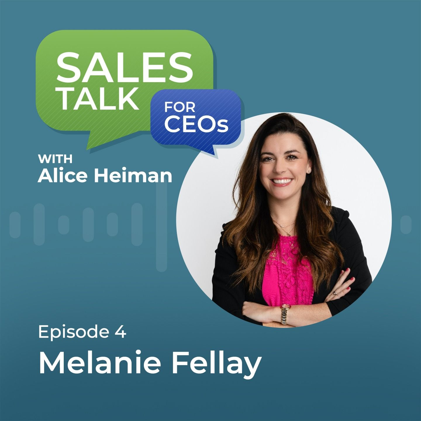 Reimagining How Salespeople Sell with Melanie Fellay