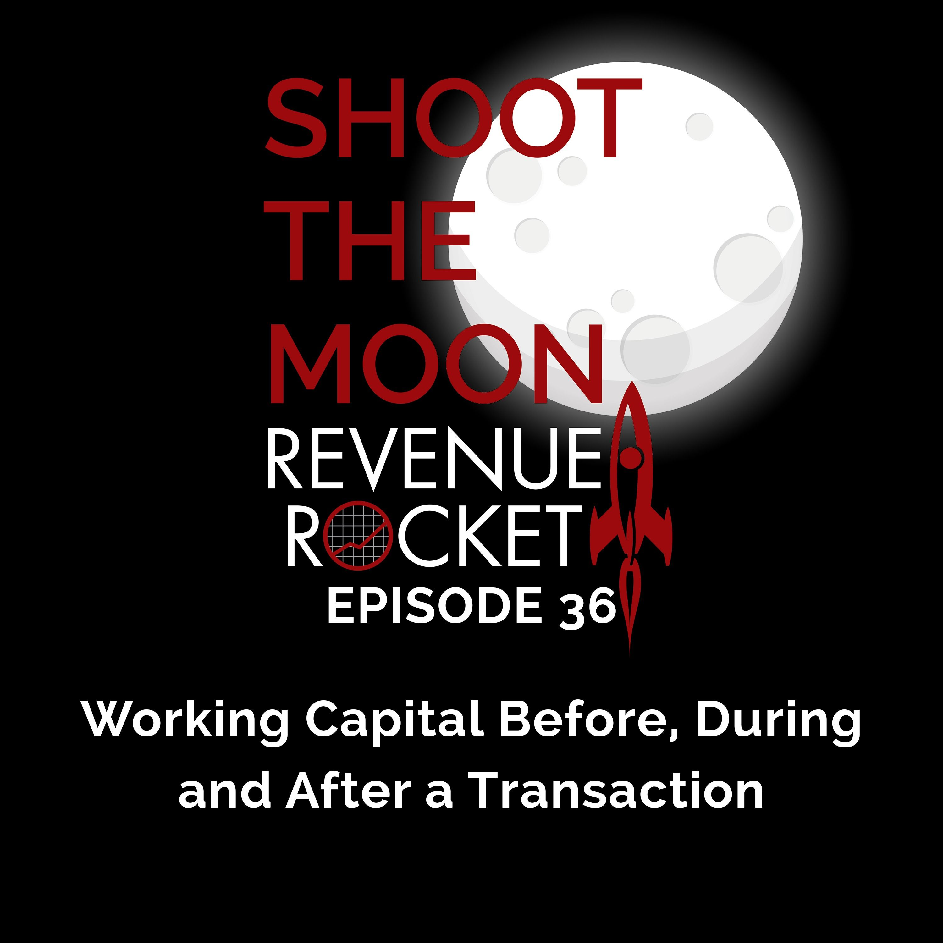 Working Capital before during and after a Transaction