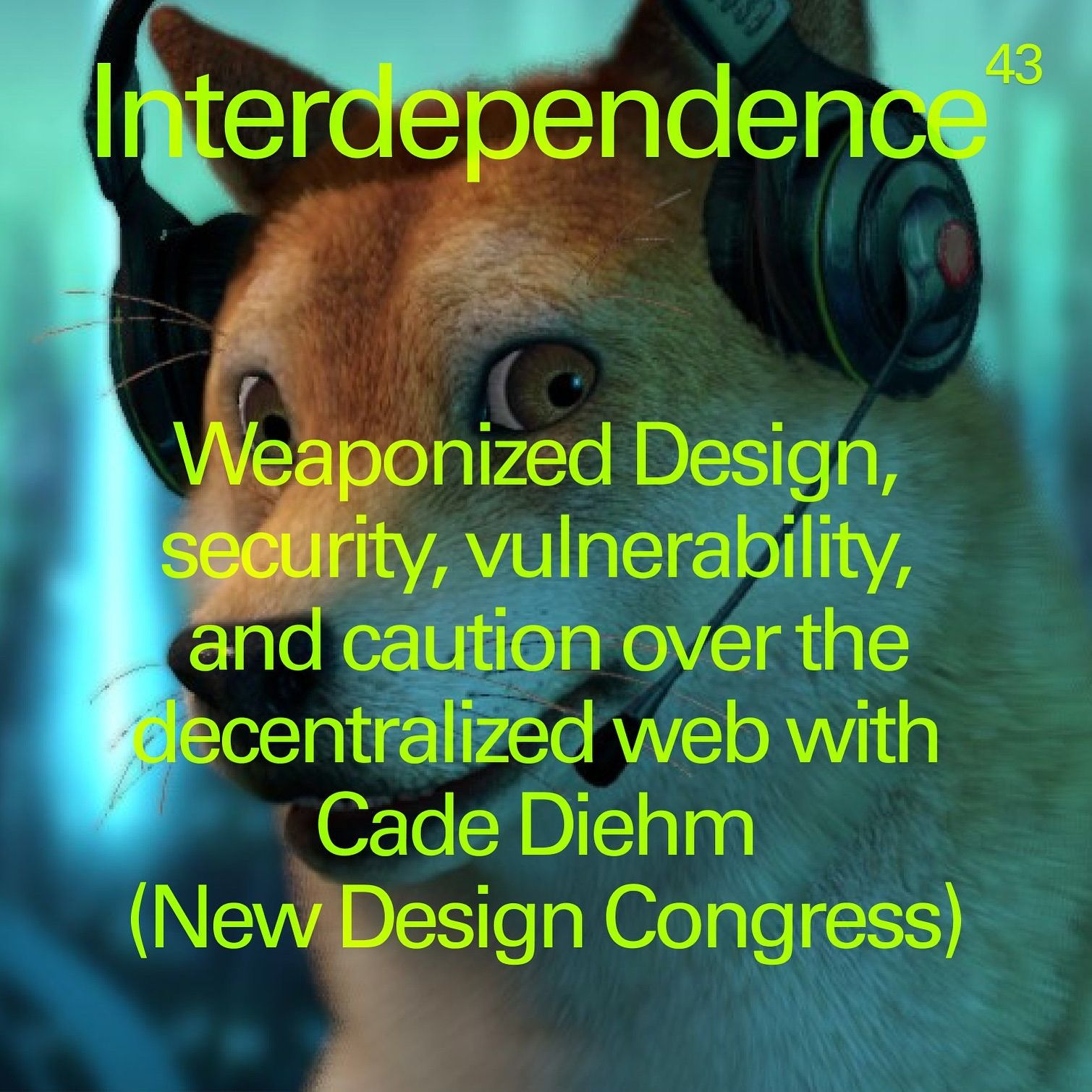 Weaponized Design, security, vulnerability, and caution over the decentralized web with Cade Diehm (New Design Congress)