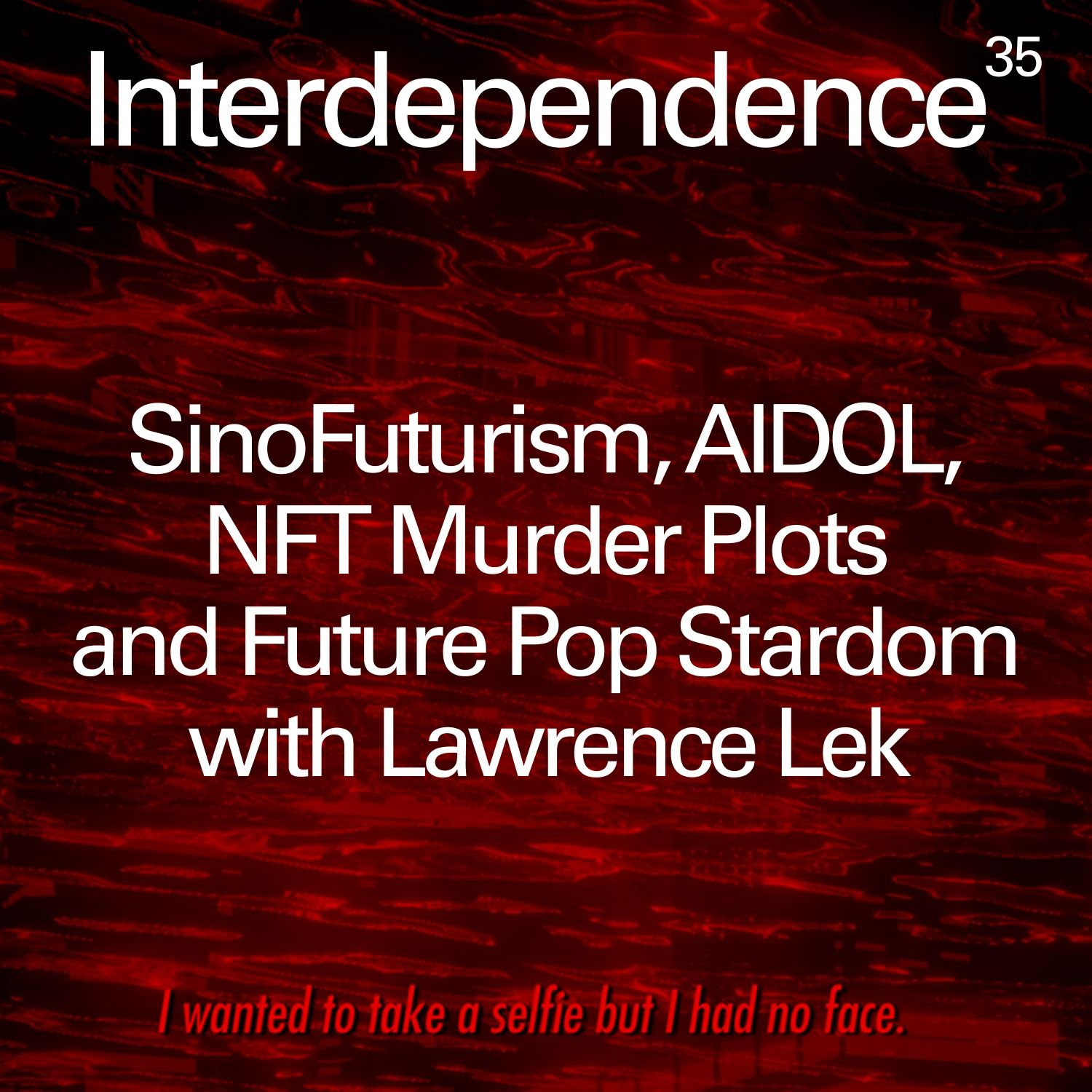 SinoFuturism, AIDOL, NFT Murder Plots and Future Pop Stardom with Lawrence Lek