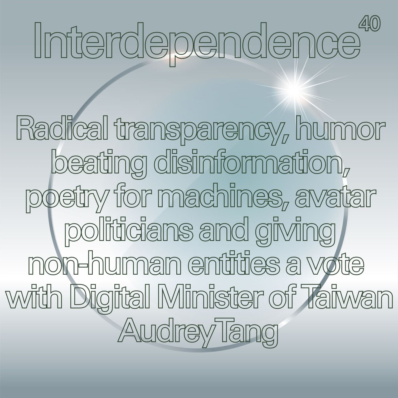 Radical Transparency, humor > disinformation, poetry for machines, avatar politicians and giving non-human entities a vote with Digital Minister of Taiwan Audrey Tang