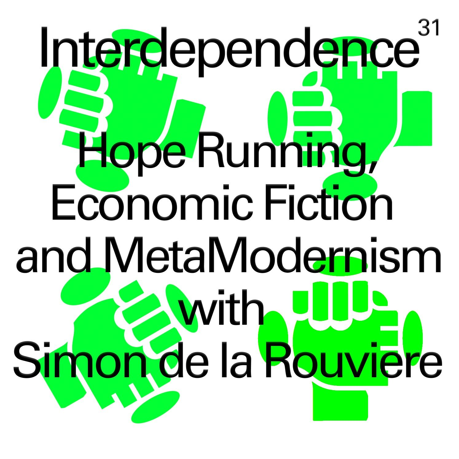 Hope Running, Economic Fiction and MetaModernism with Simon de la Rouviere