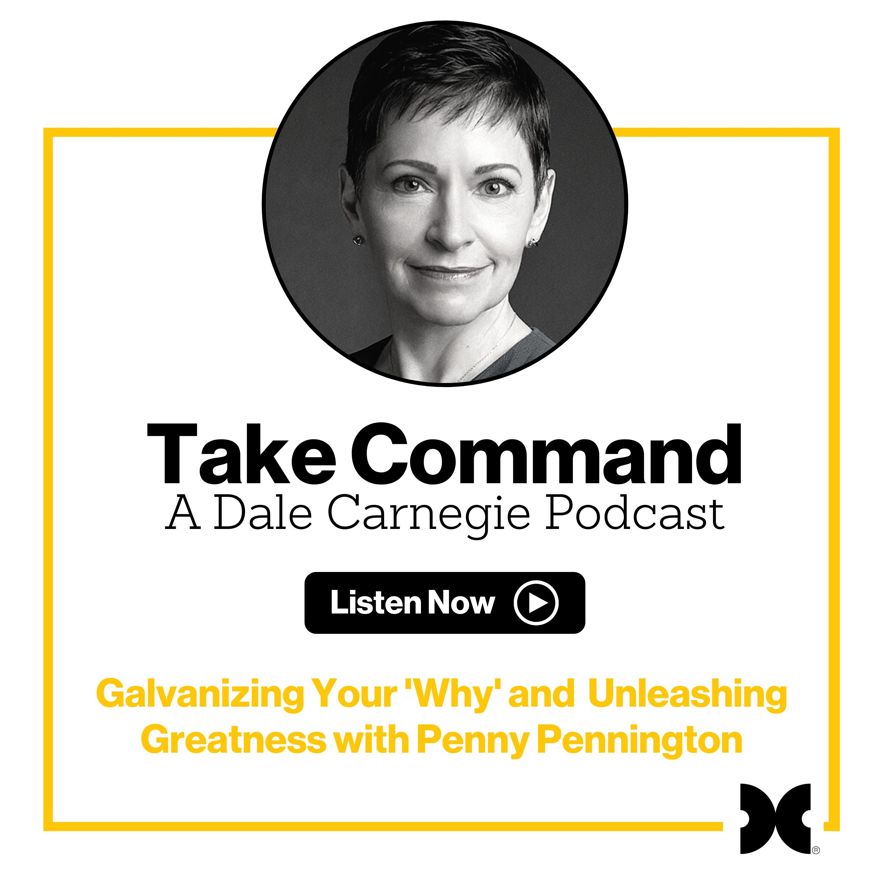 """Galvanizing Your """"Why"""" and Unleashing Greatness"""