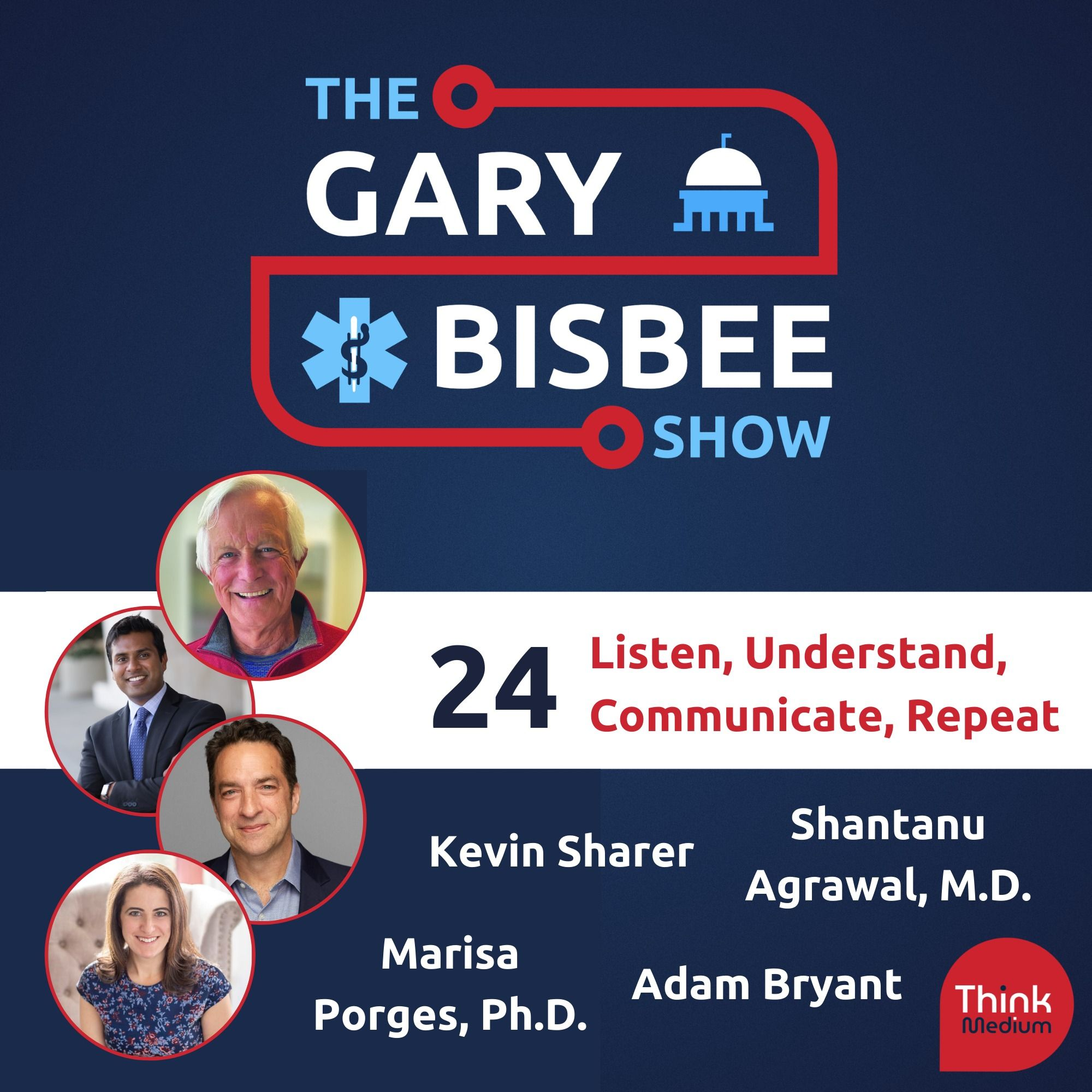 24: Listen, Understand, Communicate, Repeat, featuring Kevin Sharer, Shantanu Agrawal, M.D., Adam Bryant, and Marisa Porges, Ph.D