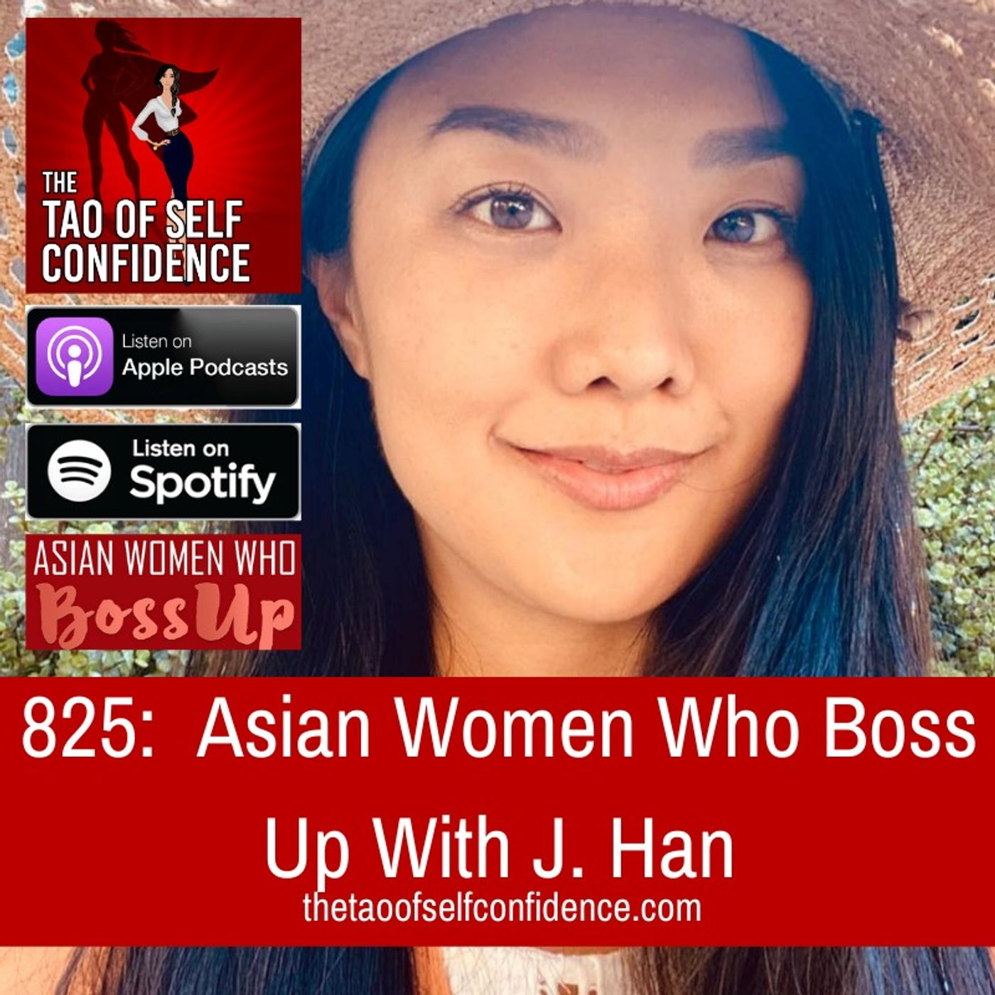 825:  Asian Women Who Boss Up With J. Han