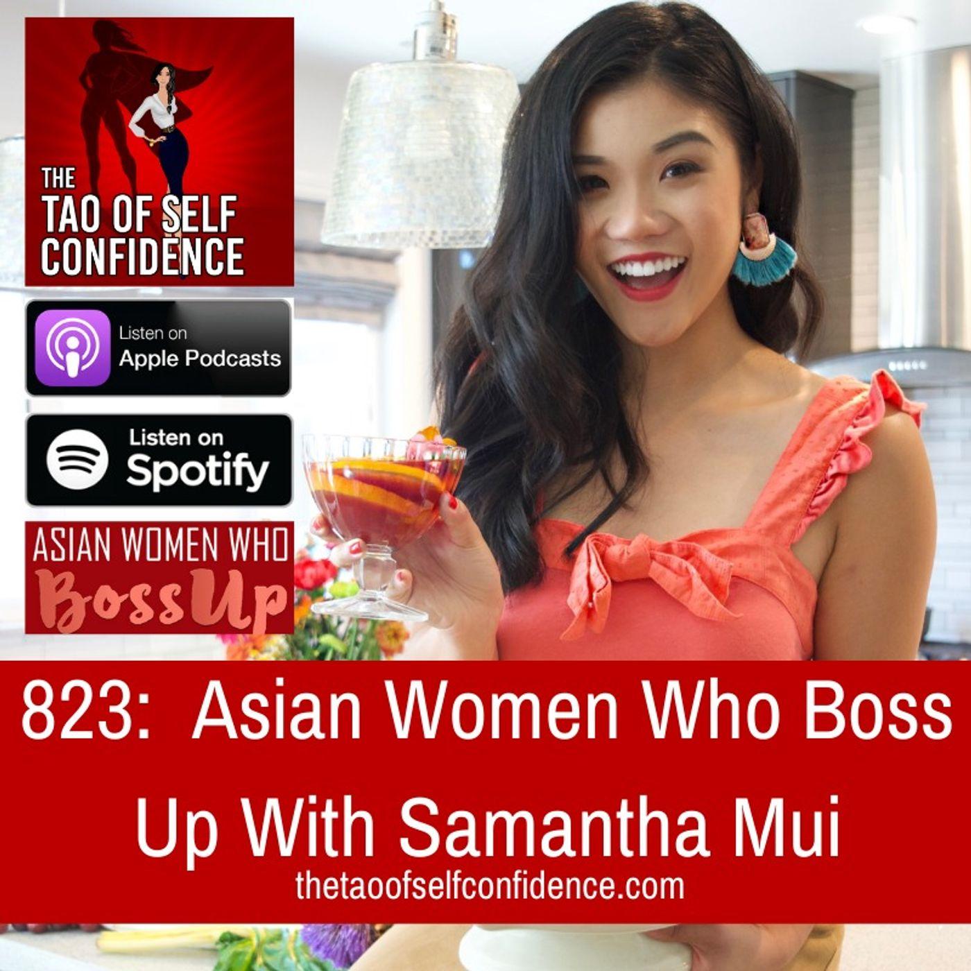 823:  Asian Women Who Boss Up With Samantha Mui