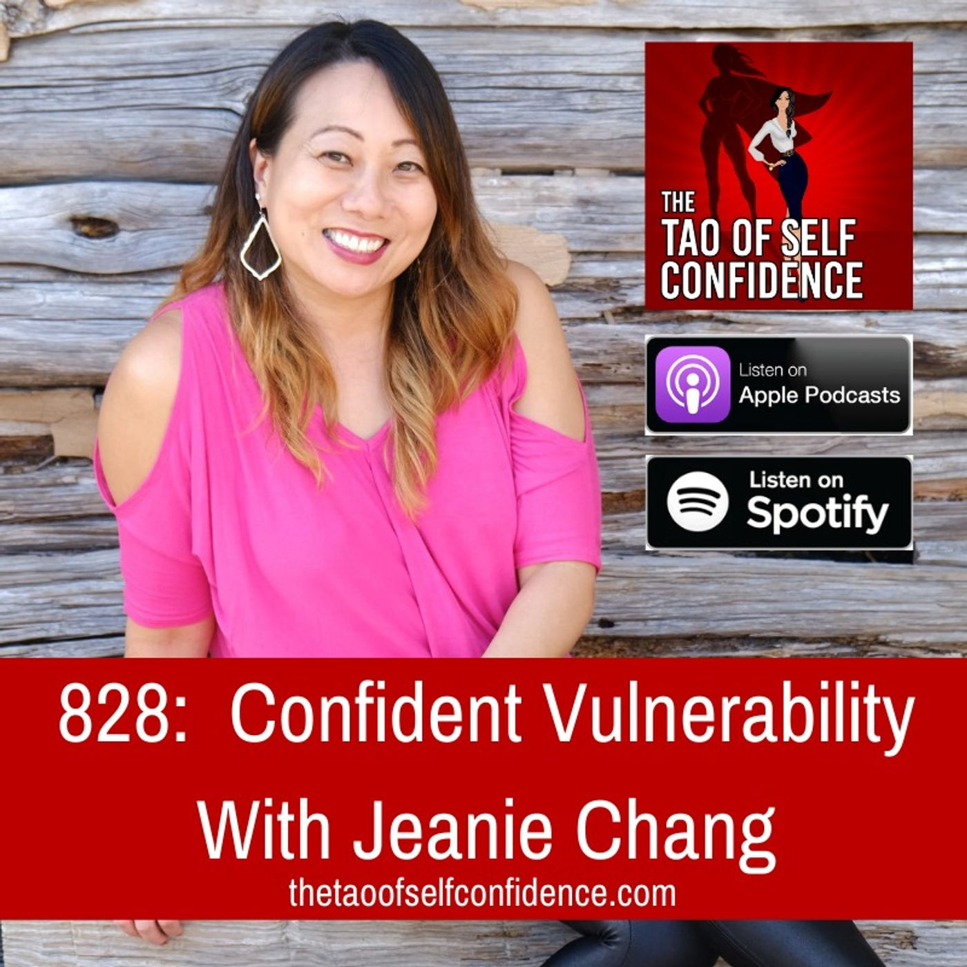 828:  Confident Vulnerability With Jeanie Chang