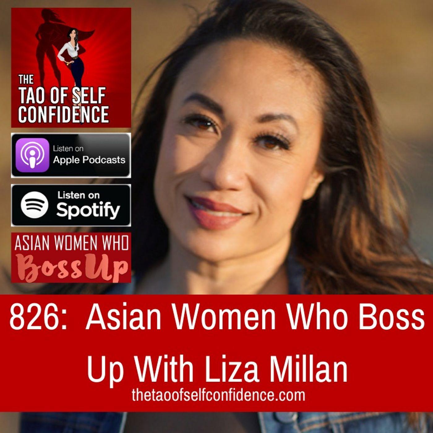 826:  Asian Women Who Boss Up With Liza Millan