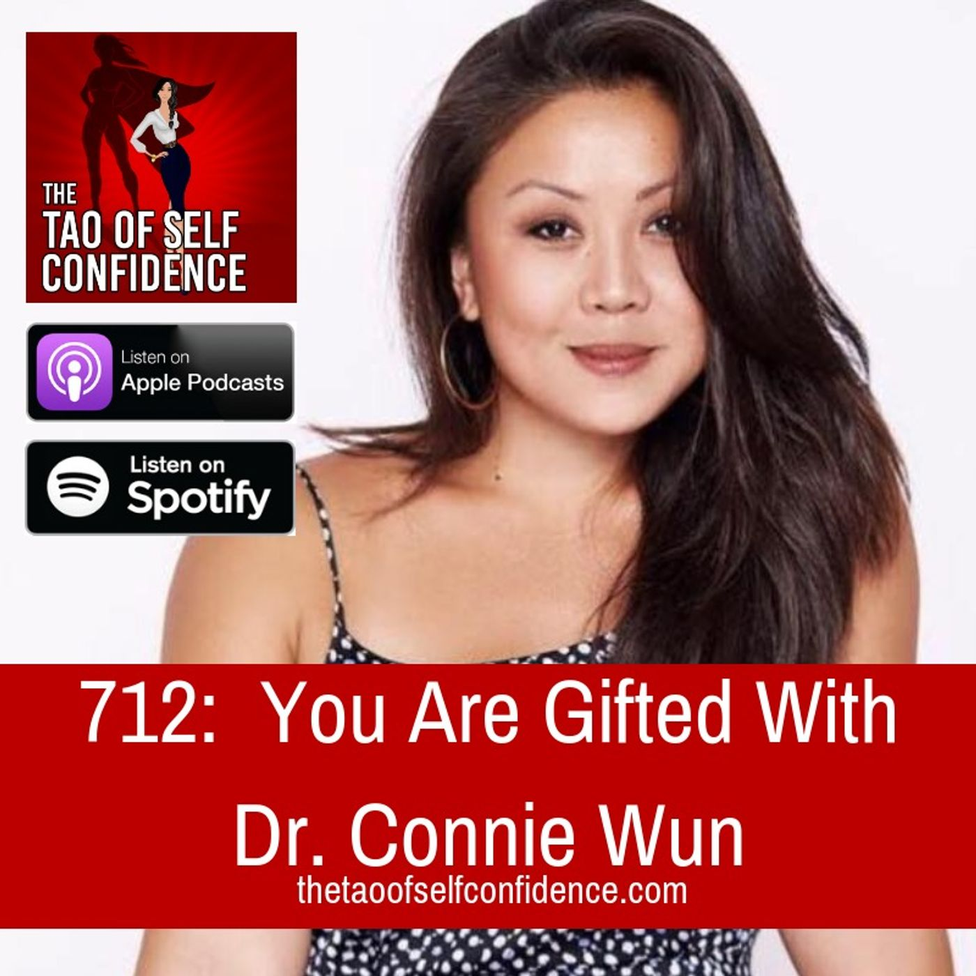 712:  You Are Gifted With Dr. Connie Wun