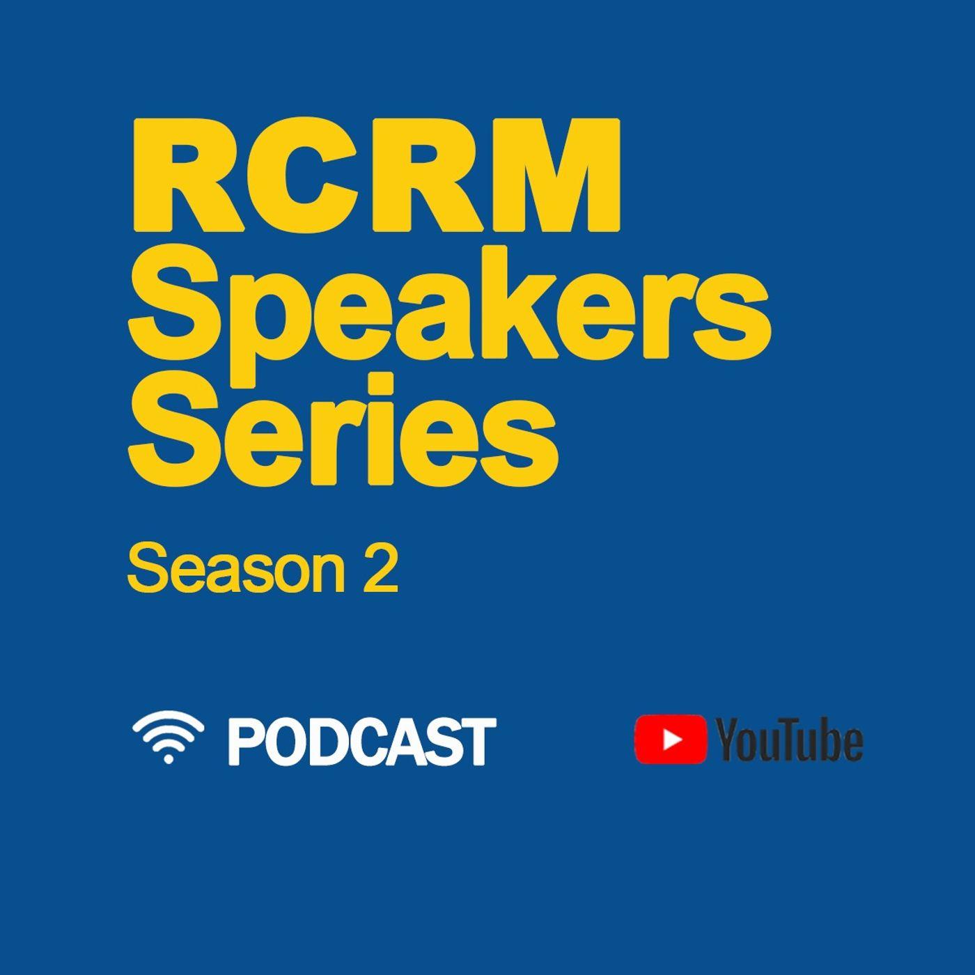 RCRM Speakers Series - Season 2
