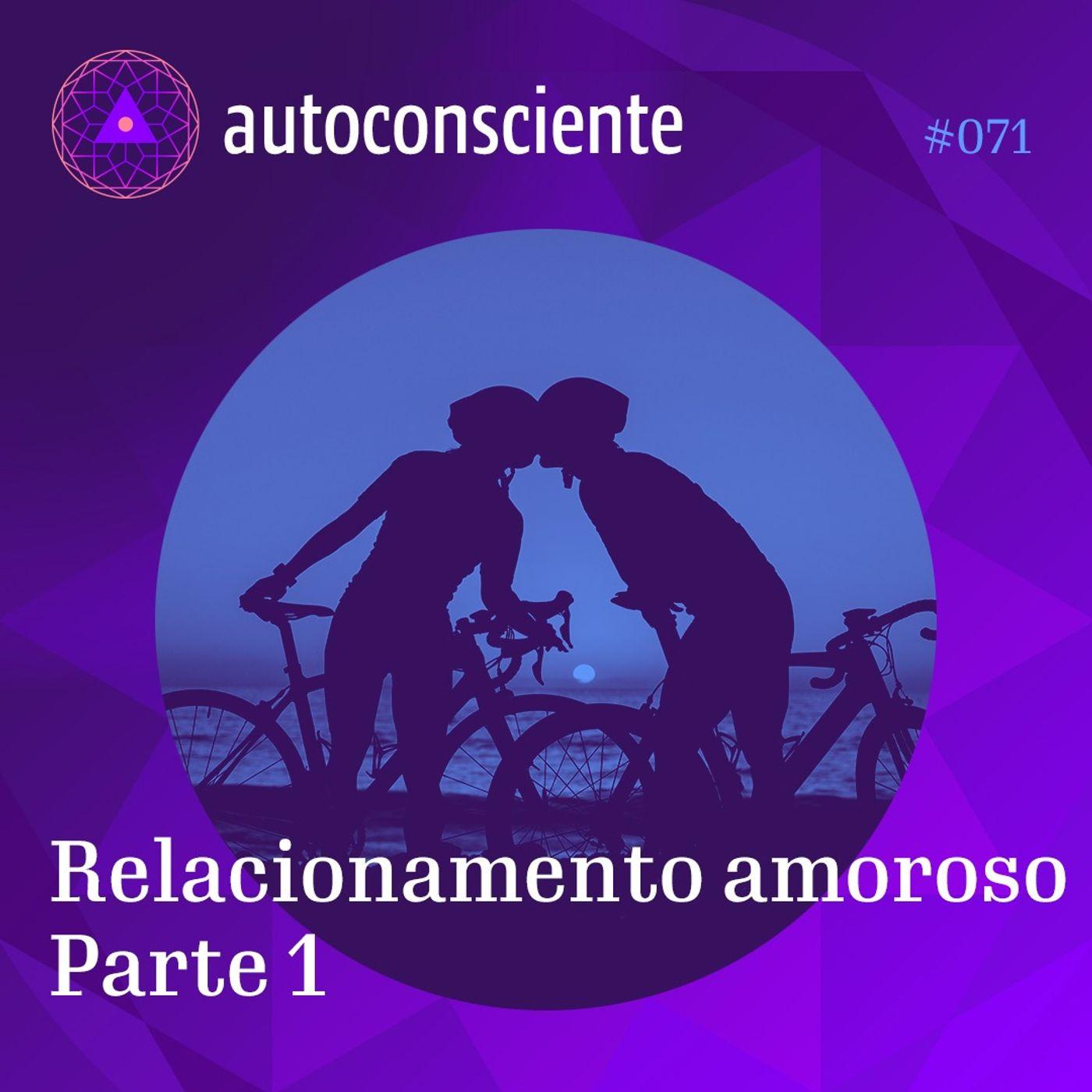 71. Relacionamento amoroso   Parte 1