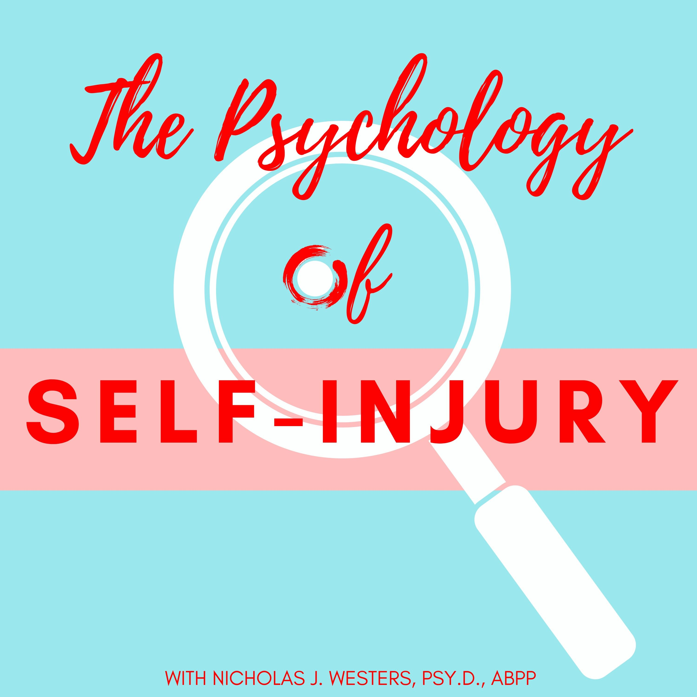 The Psychology of Self-Injury: Exploring Self-Harm & Mental Health